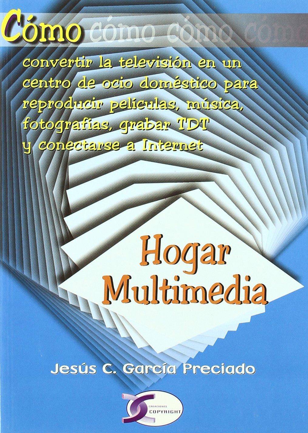 HOGAR MULTIMEDIA COMO CONVERTIR TELEVISION CENTRO OCIO: Amazon.es: García-Preciado, Jesús C.: Libros