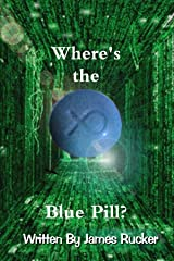 Where's the Blue Pill?