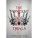 The Princess Trials: A young adult dystopian romance