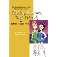 Skating Friends, Best Friends (The Confident Sports Kid Picture Book Series 3)