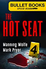 The Hot Seat (Bullet Books Speed Reads Book 4) Kindle Edition