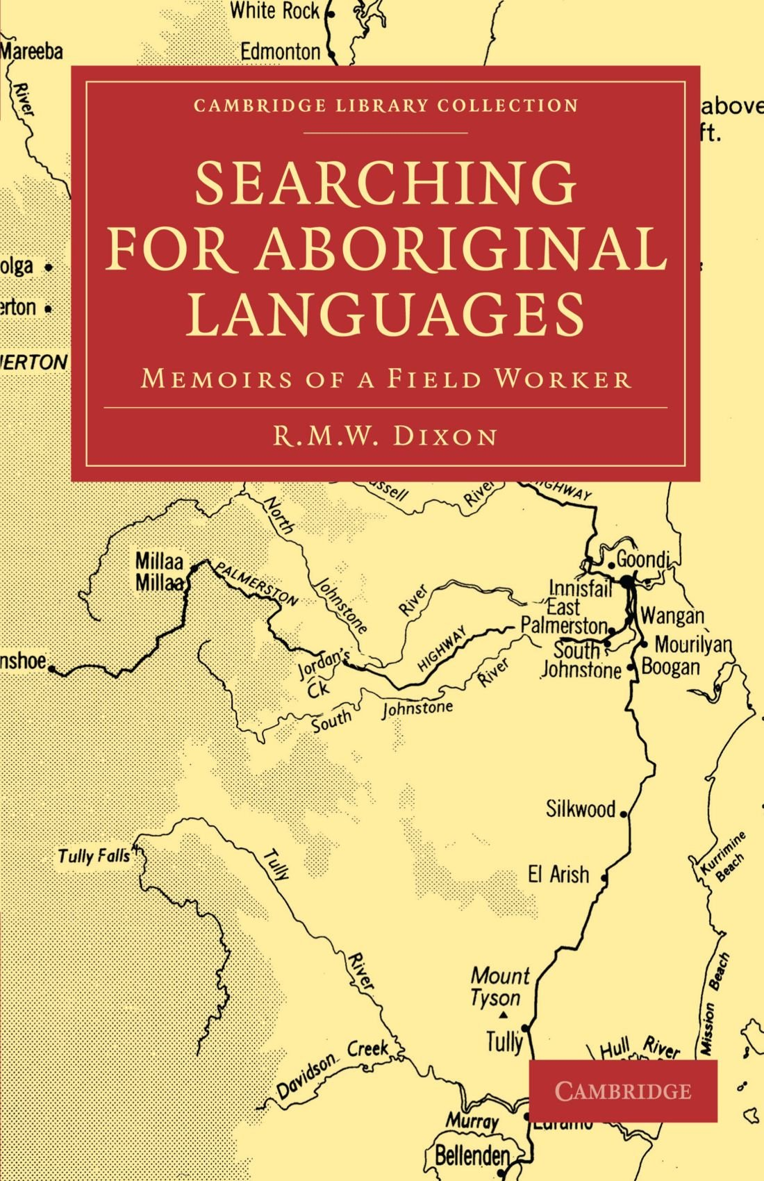 Searching for Aboriginal Languages: Memoirs of a Field Worker (Cambridge Library Collection - Linguistics)