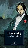 Umiliati e offesi (Oscar classici Vol. 119)