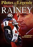Wayne Rainey : Un Américain pas tranquille