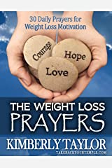 The Weight Loss Prayers: 30 Daily Prayers for Weight Loss Motivation (The Weight Loss Scriptures) Kindle Edition