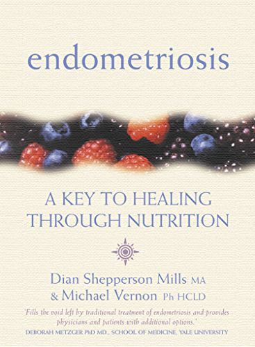 Endometriosis: A Key to Healing Through Nutrition (English Edition)