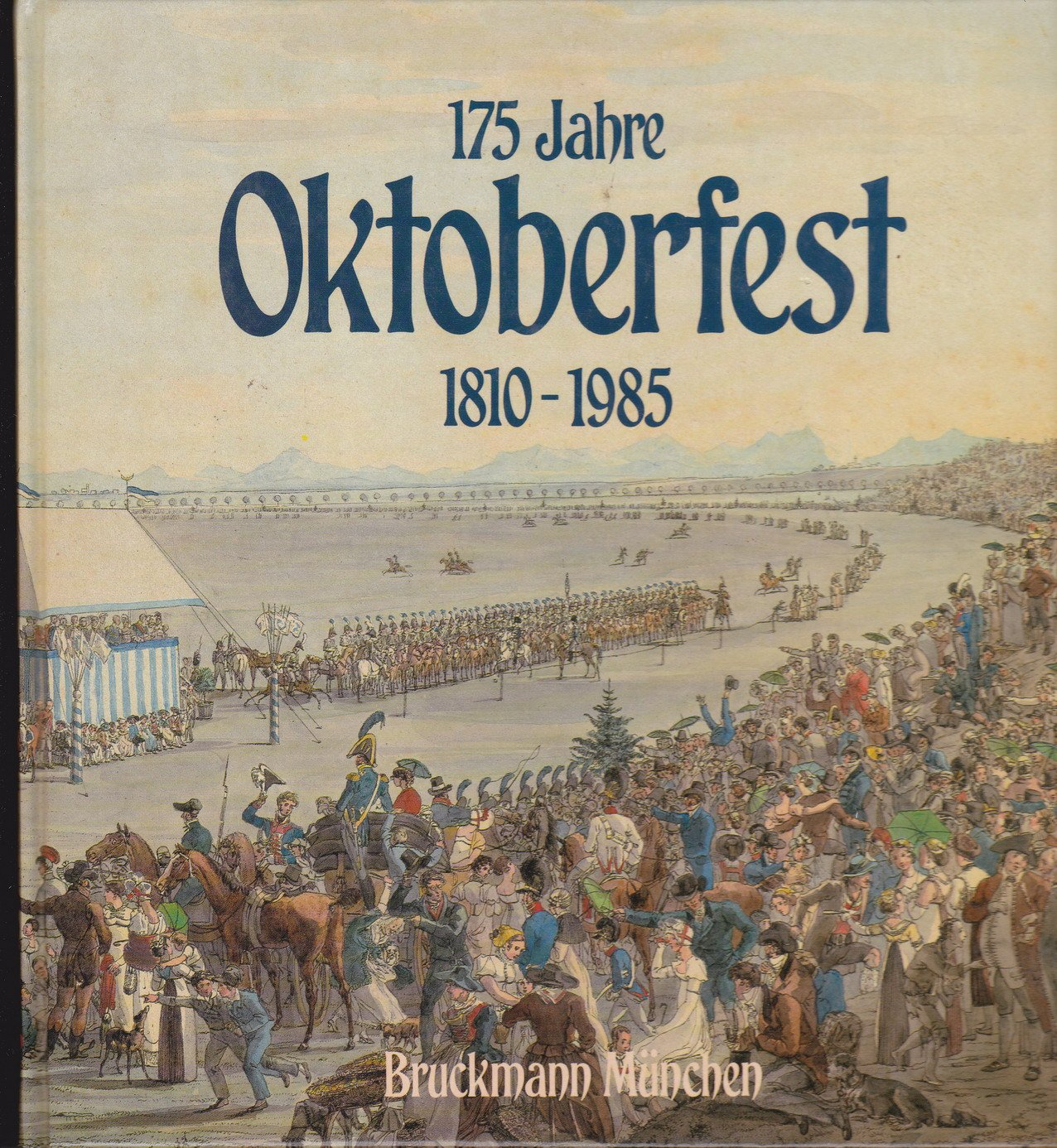 175 Jahre Oktoberfest 1810-1985