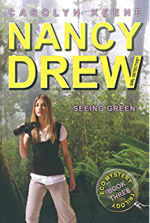 Seeing Green: Book Three in the Eco Mystery Trilogy (Nancy Drew (All New