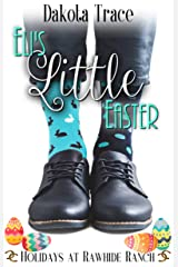 Eli's Little Easter : Holidays at Rawhide Ranch Book 7 Kindle Edition