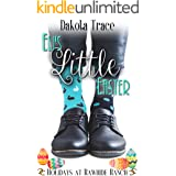 Eli's Little Easter : Holidays at Rawhide Ranch Book 7