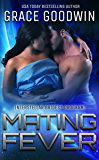 Mating Fever (Interstellar Brides® Book 10)