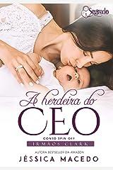 A herdeira do CEO (Irmãos Clark Livro 4) eBook Kindle