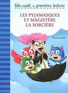 Les Pyjamasques et Magistère la sorcière (French Edition)