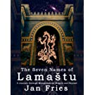 The Seven Names of LamaStu: A Journey through Mesopotamian Magick and Beyond