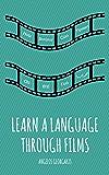 Learn a Language Through Films (English Edition)