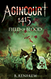 Agincourt, 1415: Field of Blood