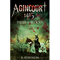 Agincourt, 1415: Field of Blood