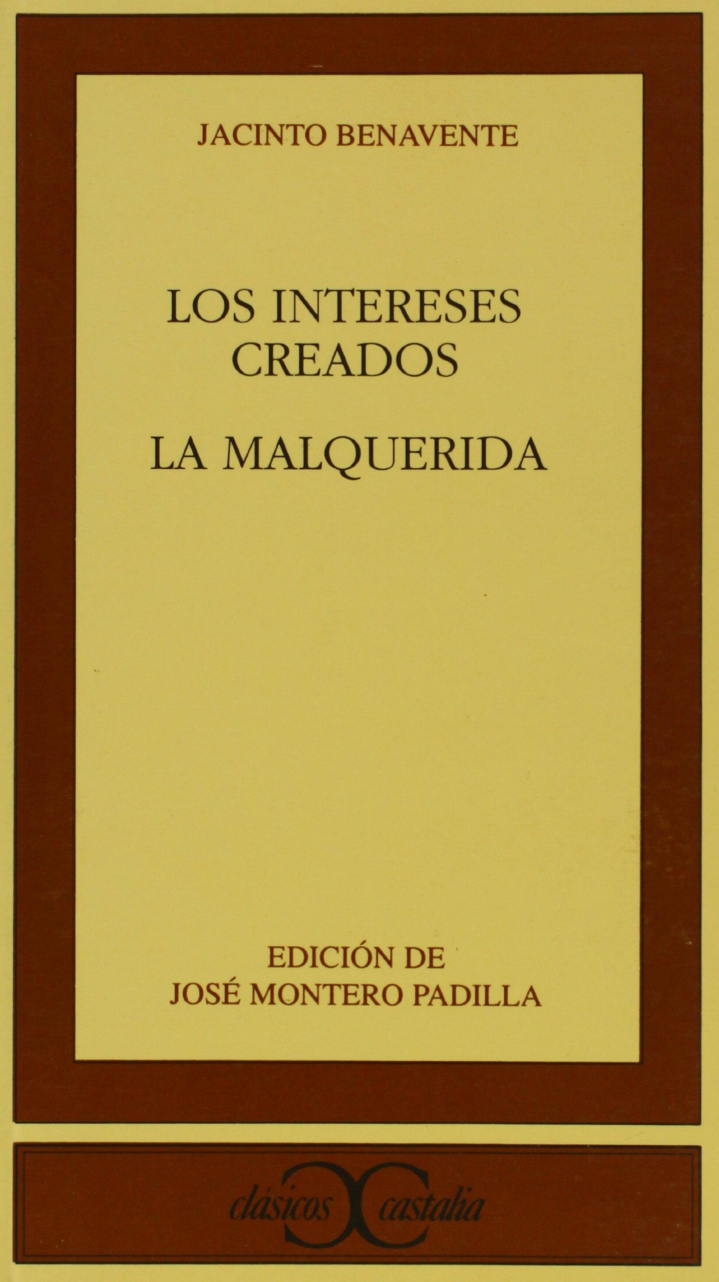 Los Intereses Creados La Malquerida Clasicos Castalia C C Spanish Edition Montero Padilla José Benavente Jacinto 9788470397325 Books