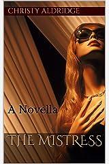 The Mistress: A Novella Kindle Edition