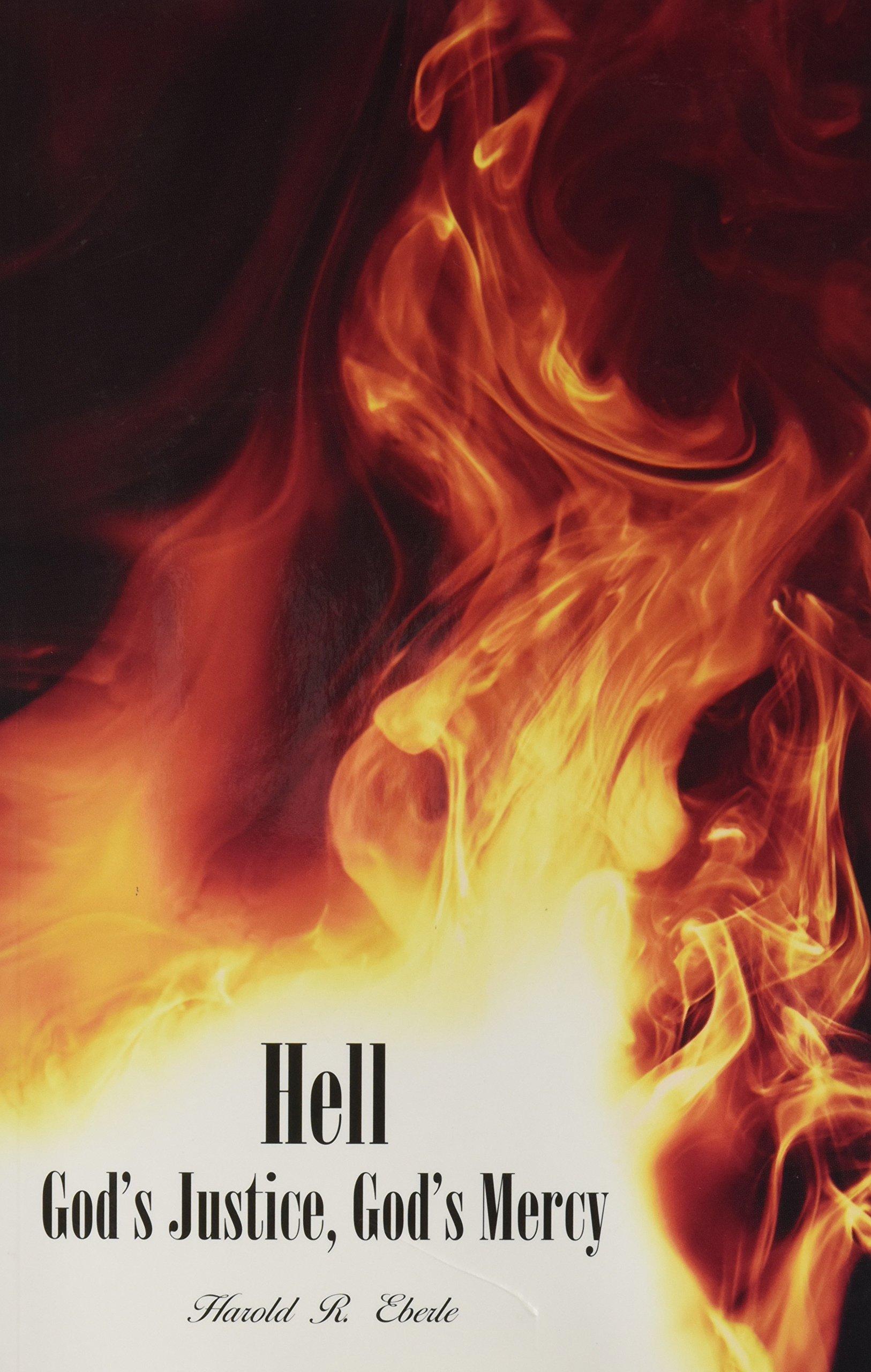 Hell gods justice gods mercy harold eberle 9781882523290 hell gods justice gods mercy harold eberle 9781882523290 amazon books fandeluxe Choice Image