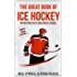 The Great Book of Ice Hockey: Interesting Facts and Sports Stories (Sports Trivia 1)