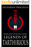 Legends of Tarthirious : Book One of Kylia's Story (Legends of Tarthirious (A LitRPG) 1)