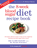 The 8-week Blood Sugar Diet Recipe Book: 150 simple, delicious recipes to help you lose weight fast and keep your blood sugar levels in check (English Edition)