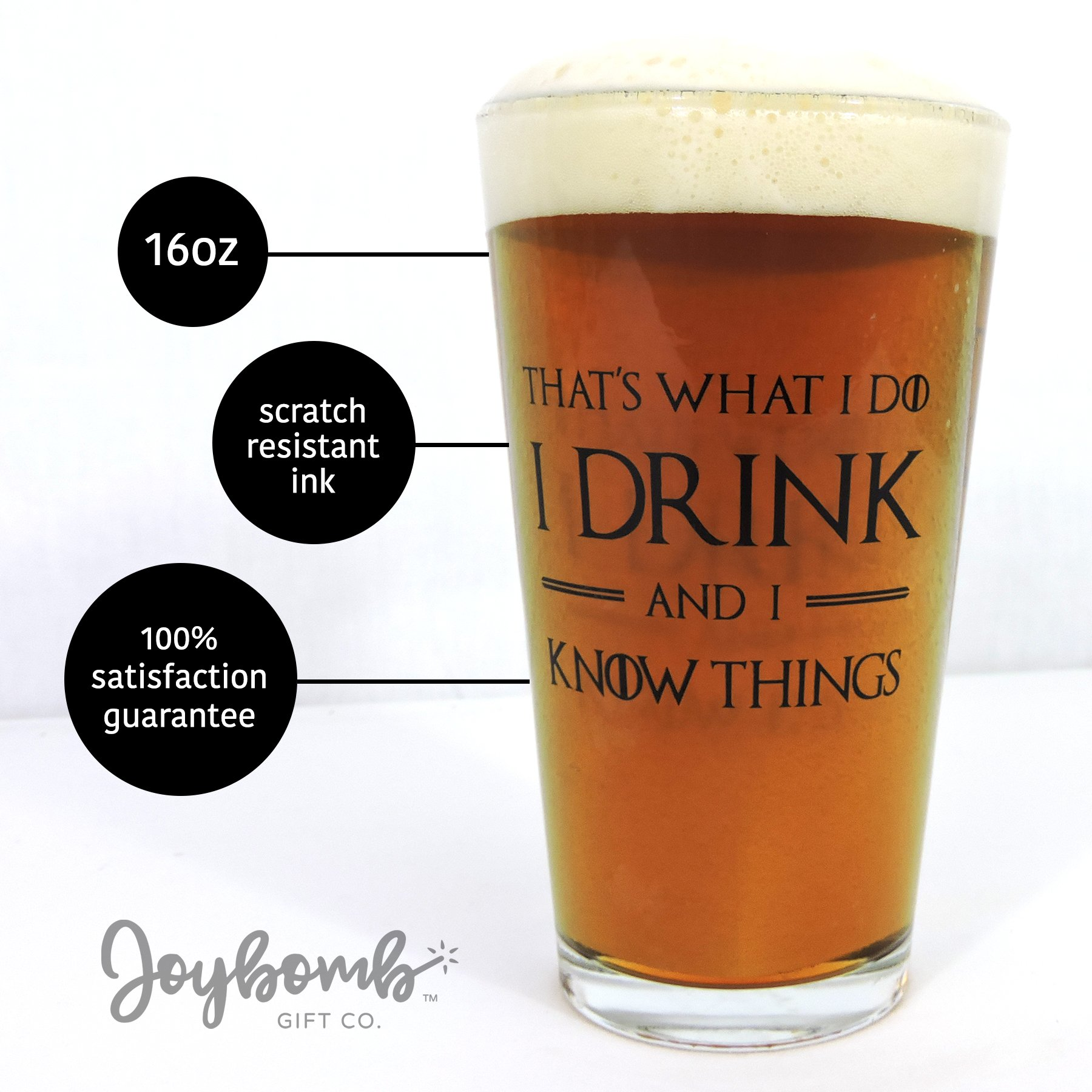I Drink and I Know Things: Beer Glass - Perfect gift for Game of Thrones fans - Tyrion Lannister Mug Cup - 16oz - Made in USA by Joybomb Gift Co. (Image #3)