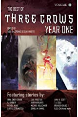 Three Crows: Year One: Anthology of Weird Science Fiction and Fantasy Kindle Edition