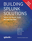Building Splunk Solutions (Second edition): Splunk Developer Guide