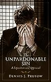 The Unpardonable Sin: An Exposition and Appraisal