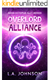 Overlord Alliance: Book 2 of the Neon Octopus Ally Series