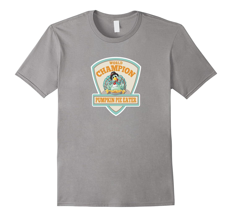 World Champion Pumpkin Pie Eater - Cute Thanksgiving Shirt-RT