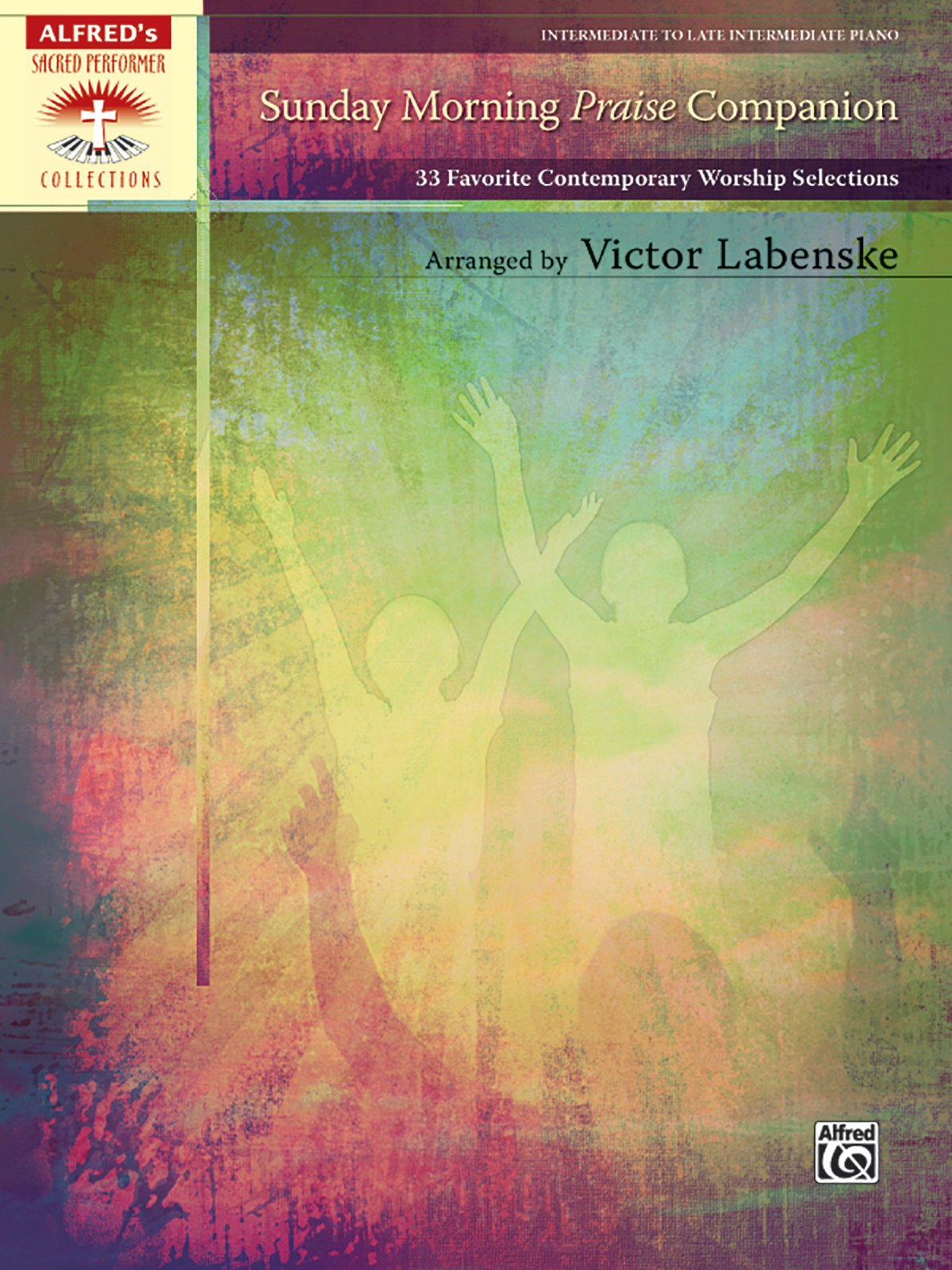 Read Online Sunday Morning Praise Companion: 33 Favorite Contemporary Worship Selections (Sacred Performer Collections) PDF