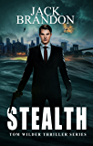 Stealth: Book 2 in the intriguing, action-packed Tom Wilder private investigator and international espionage thriller series. (Second edition) (Tom Wilder Thriller Series)