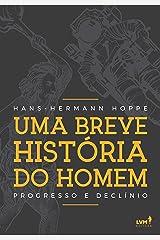 Uma breve história do homem: Progresso e declínio (Portuguese Edition)