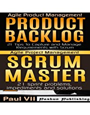 Agile Product Management Box Set: Product Backlog: 21 Tips & Scrum Master: 21 Sprint Problems, Impediments and Solutions