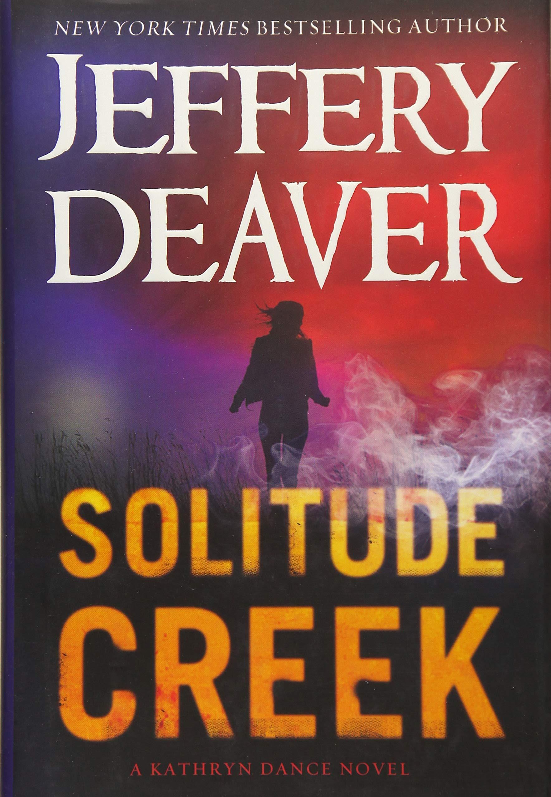 Amazon.com: Solitude Creek (A Kathryn Dance Novel) (9781455517152): Jeffery  Deaver: Books