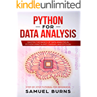 Python For Data Analysis: Master the Basics of Data Analysis in Python Using Numpy, Pandas and IPython (Step-by-Step Tutorial for Beginners)