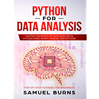 Python For Data Analysis: Master the Basics of Data Analysis in Python Using Numpy, Pandas and IPython (Step-by-Step Tutorial for Beginners) (English Edition)