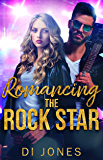 Romancing the Rock Star: A Rockstar Romance