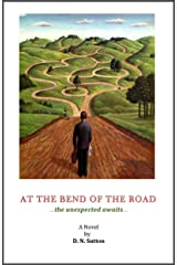 At The Bend Of The Road ...the unexpected awaits... Perfect Paperback