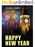 Happy New Year (Second Chances - The Time Bubble Spin-offs Book 4)