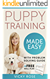 Puppy Training Made Easy: The Easy Way to Train your Puppy Includes; crate training, clicker training, housebreaking, potty training your dog and obedience.