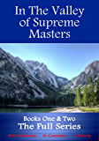 In The Valley of Supreme Masters - Books One & Two - The Full Series (The Greatest Knowledge of the Ages Set)