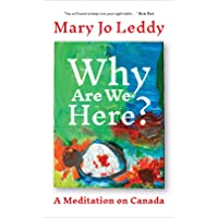 Why Are We Here?: A Meditation on Canada