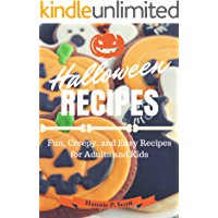 Halloween Recipes: Fun, Creepy, and Easy Recipes for Adults and Kids