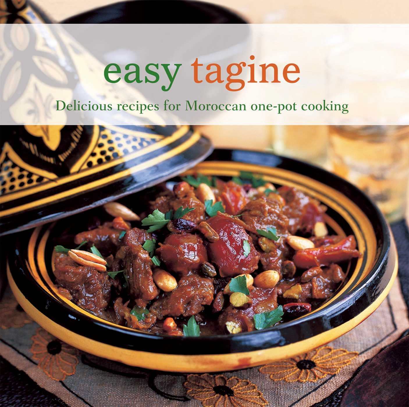 Easy tagine delicious recipes for moroccan one pot cooking easy tagine delicious recipes for moroccan one pot cooking ghillie basan 9781849752831 amazon books forumfinder Image collections