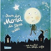 Wenn der Mond die Sterne zählt ... und dem Kind beim Schlafen hilft: Eine wunderbare Gutenachtgeschichte in Reimen