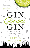 Gin Glorious Gin: How Mother's Ruin Became the Spirit of London (English Edition)